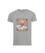 "Men's T-Shirt - ""Sometimes I like coffee more than people"""