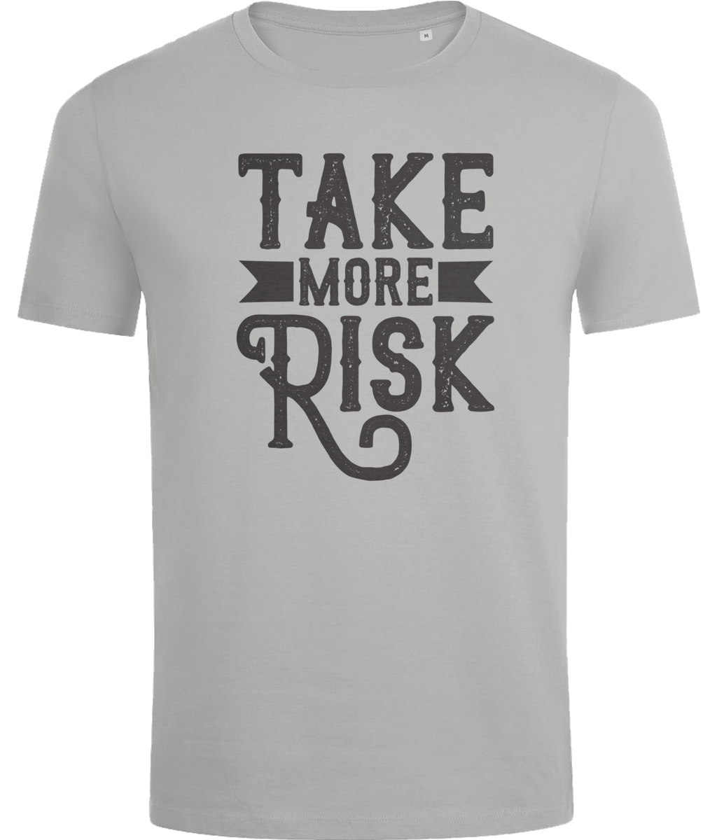 Take More Risk T-Shirt