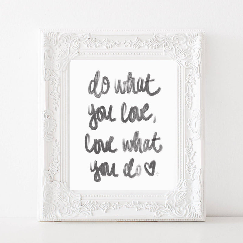 Sweet Water Decor - Do What You Love Print - Pen & Grey