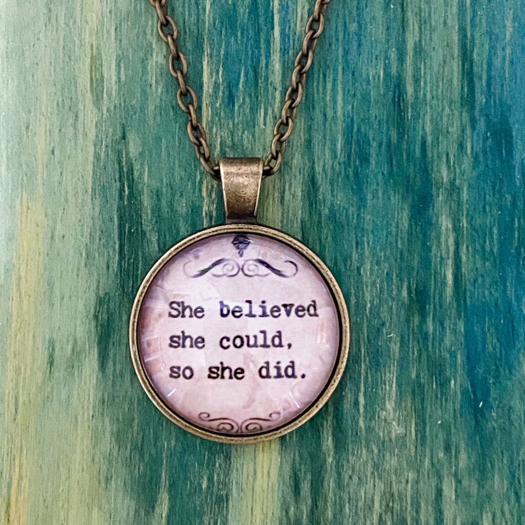 She Believed She Could Necklace - Pen & Grey
