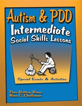 Autism & PDD Intermediate Social Skills Lessons: Special Events & Activities by Pam Britton Reese & Nena C. Challenner