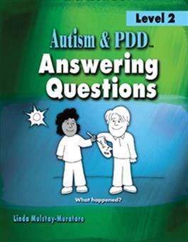 Autism & PDD Answering Questions: Level 2 by Linda Mulstay-Muratore
