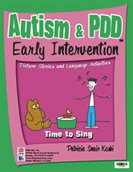 Autism & PDD Early Intervention: Time to Sing by Patricia Snair Koski