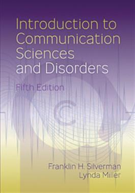 Introduction to Communication Sciences and Disorders–Fifth Edition