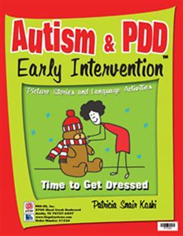 Autism & PDD Early Intervention: Time to Get Dressed by Patricia Snair Koski