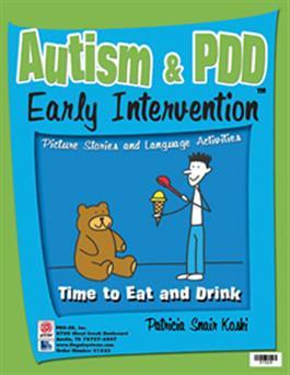 Autism & PDD Early Intervention: Time to Eat and Drink by Patricia Snair Koski