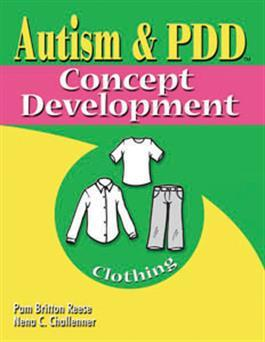 Autism & PDD Concept Development: Clothing by Pam Britton Reese & Nena C. Challenner