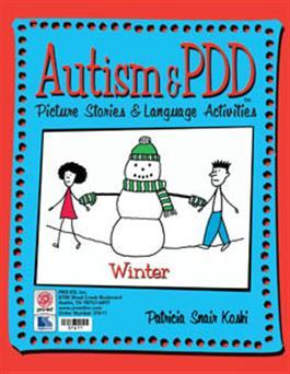 Autism & PDD Picture Stories & Language Activities: Winter by Patricia Snair Koski