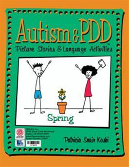 Autism & PDD Picture Stories & Language Activities: Spring by Patricia Snair Koski