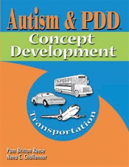Autism & PDD Concept Development: Transportation by Pam Britton Reese & Nena C. Challenner