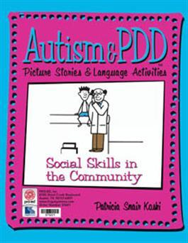 Autism & PDD Picture Stories & Language Activities Social Skills in the Community by Patricia Snair Koski