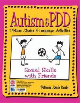 Autism & PDD Picture Stories & Language Activities Social Skills with Friends by Patricia Snair Koski