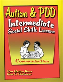 Autism & PDD Intermediate Social Skills Lessons: Communication by Pam Britton Reese & Nena C. Challenner