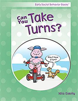 Early Social Behavior Books: Can You Take Turns? by Nita Everly