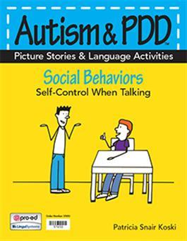 Autism & PDD Picture Stories & Language Activities Social Behaviors: Self-Control When Talking by Patricia Snair Koski