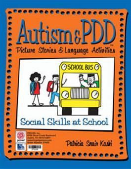Autism & PDD Picture Stories & Language Activities Social Skills at School by Patricia Snair Koski