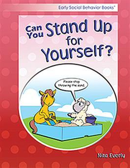 Early Social Behavior Books: Can You Stand Up for Yourself? by Nita Everly