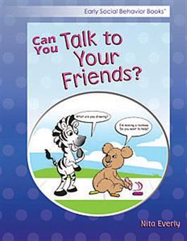 Early Social Behavior Books: Can You Talk to Your Friends? by Nita Everly
