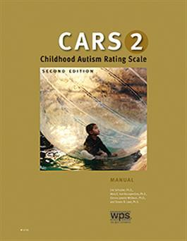 Childhood Autism Rating Scale–Second Edition (CARS-2) by Eric Schopler & Mary E. Van Bourgondien & Glenna Janette Wellman & Steven R. Love