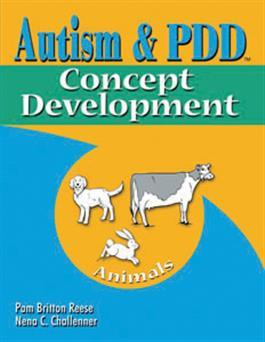 Autism & PDD Concept Development: Animals by Pam Britton Reese & Nena C. Challenner