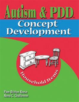 Autism & PDD Concept Development: Household Items by Pam Britton Reese & Nena C. Challenner