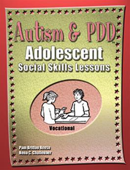 Autism & PDD Adolescent Social Skills Lessons: Vocational by Pam Britton Reese & Nena C. Challenner