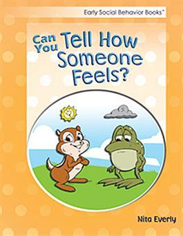 Early Social Behavior Books: Can You Tell How Someone Feels? by Nita Everly
