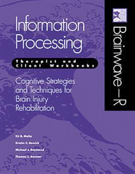 Brainwave–R Cognitive Strategies and Techniques for Brain Injury Rehabilitation - Information Processing