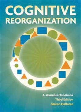 Cognitive Reorganization: A Stimulus Handbook–Third Edition by Sharon Holloran