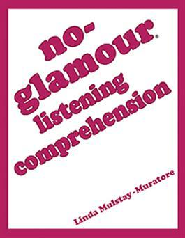 No-Glamour Listening Comprehension By Linda Mulstay-Muratore