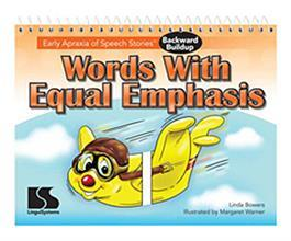 Early Apraxia of Speech Stories Backward Buildup: Words With Equal Emphasis