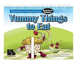 Early Apraxia of Speech Stories Backward Buildup: Yummy Things to Eat