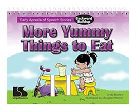 Early Apraxia of Speech Stories Backward Buildup: More Yummy Things to Eat