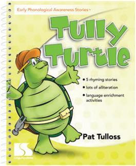 Early Phonological Awareness Stories: Tully Turtle by Pat Tulloss