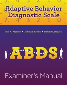 Adaptive Behavior Diagnostic Scale (ABDS) Examiner's Manual by Nils A. Pearson & James R. Patton & Daniel W. Mruze &