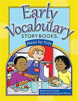 Early Vocabulary Storybooks: Meals for Kids by Rosemary Huisingh