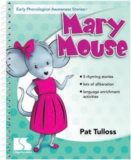 Early Phonological Awareness Stories: Mary Mouse by Pat Tulloss