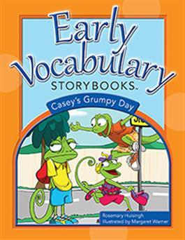 Early Vocabulary Storybooks: Casey's Grumpy Day by Rosemary Huisingh