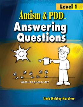 Autism & PDD Answering Questions: Level 1 Linda Mulstay-Muratore