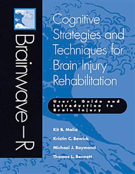Brainwave–R: Cognitive Strategies and Techniques for Brain Injury Rehabilitation - User's Guide and Introduction to Brain Injury