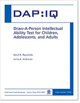 DAP:IQ: Draw-A-Person Intellectual Ability Test By Cecil R. Reynolds & Julia A. Hickman