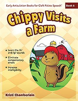 Early Articulation Books for Cleft Palate Speech: Chippy Visits a Farm by Kristi Chamberlain