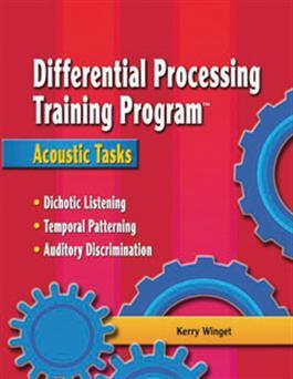 Differential Processing Training Program: Acoustic Tasks By Kerry Winget