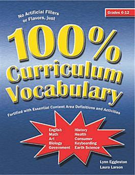 100% Curriculum Vocabulary Grades 6-12 by Lynn K. Flahive+ Janet R. Lanza