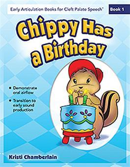 Early Articulation Books for Cleft Palate Speech: Chippy Has a Birthday by Kristi Chamberlain