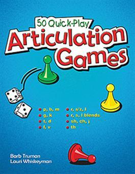 50 Quick-Play Articulation Games by Barb Truman & Lauri Whiskeyman
