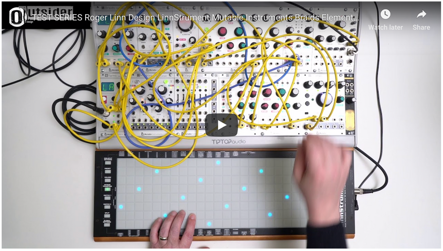 TEST SERIES Roger Linn Design LinnStrument Mutable Instruments Braids Elements