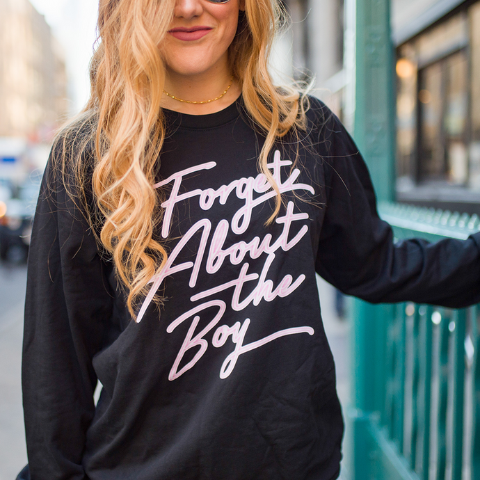 Forget About the Boy Sweatshirt