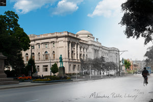 Then & Now Art®: Milwaukee Public Library - Milwaukee, WI [1898/2013]