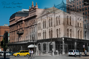 Then & Now Art®: Pabst Theater - Milwaukee, WI [1906/2013]